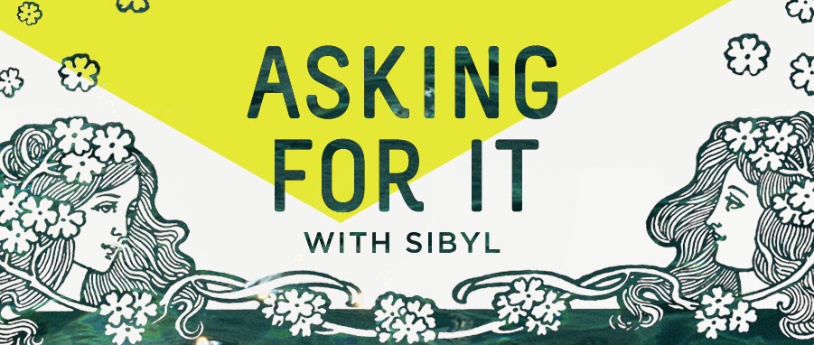 Asking For It with Sibyl