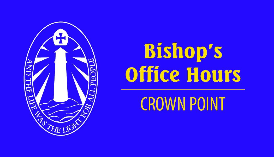 Bishop office hours_crown point.jpg