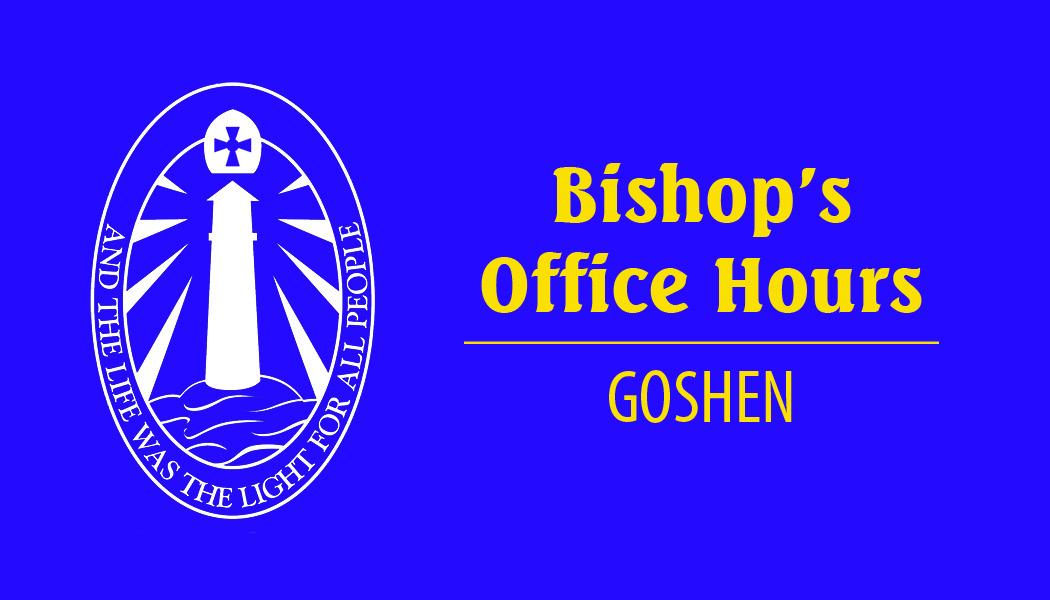 Bishop office hours_goshen.jpg
