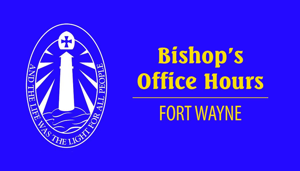 Bishop office hours_fort wayne.jpg