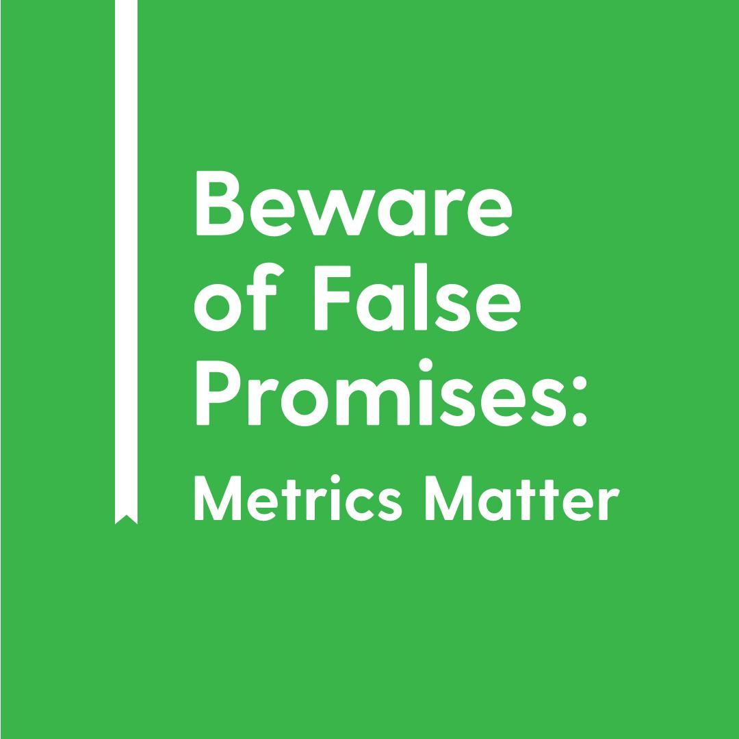 Beware-of-False-Promises-Metrics-Matter.jpg
