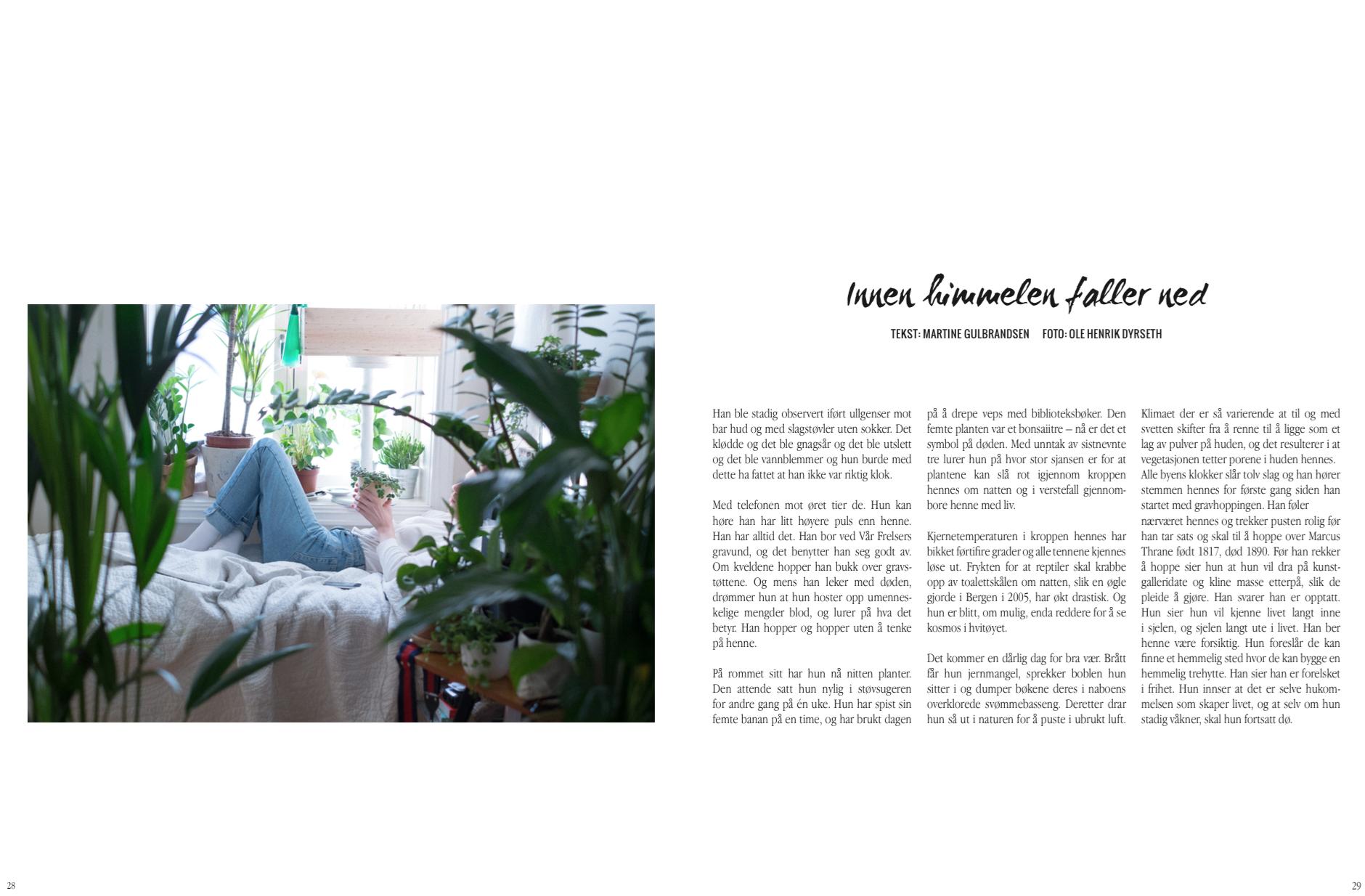 ETTER porselensbarnet (no. 1) lansert 5. juni 2014.