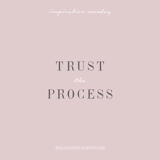 Inspiration Monday | Trust The Process