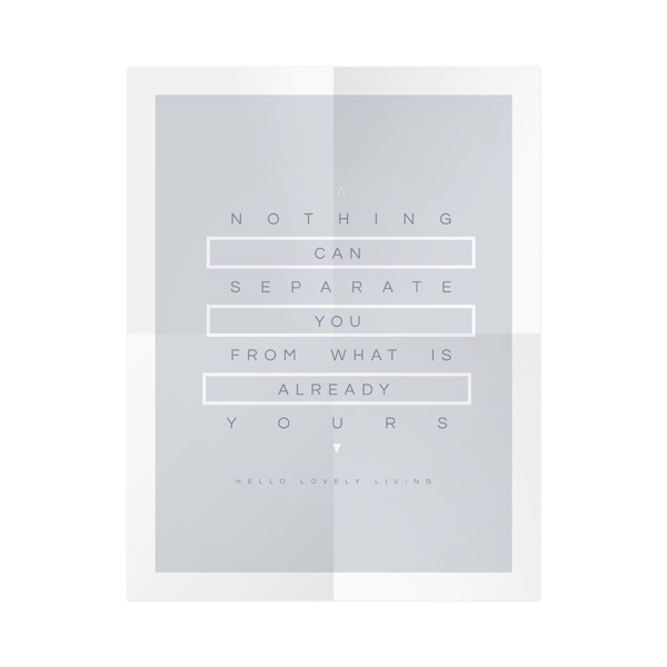 HelloLovelyLiving.com | Nothing Can Separate You From What Is Already Yours | Free Digital Print