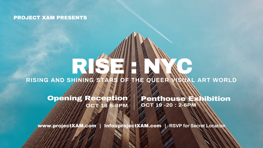 Rise: NYC Rising and Shining Stars of the Queer Visual Art World