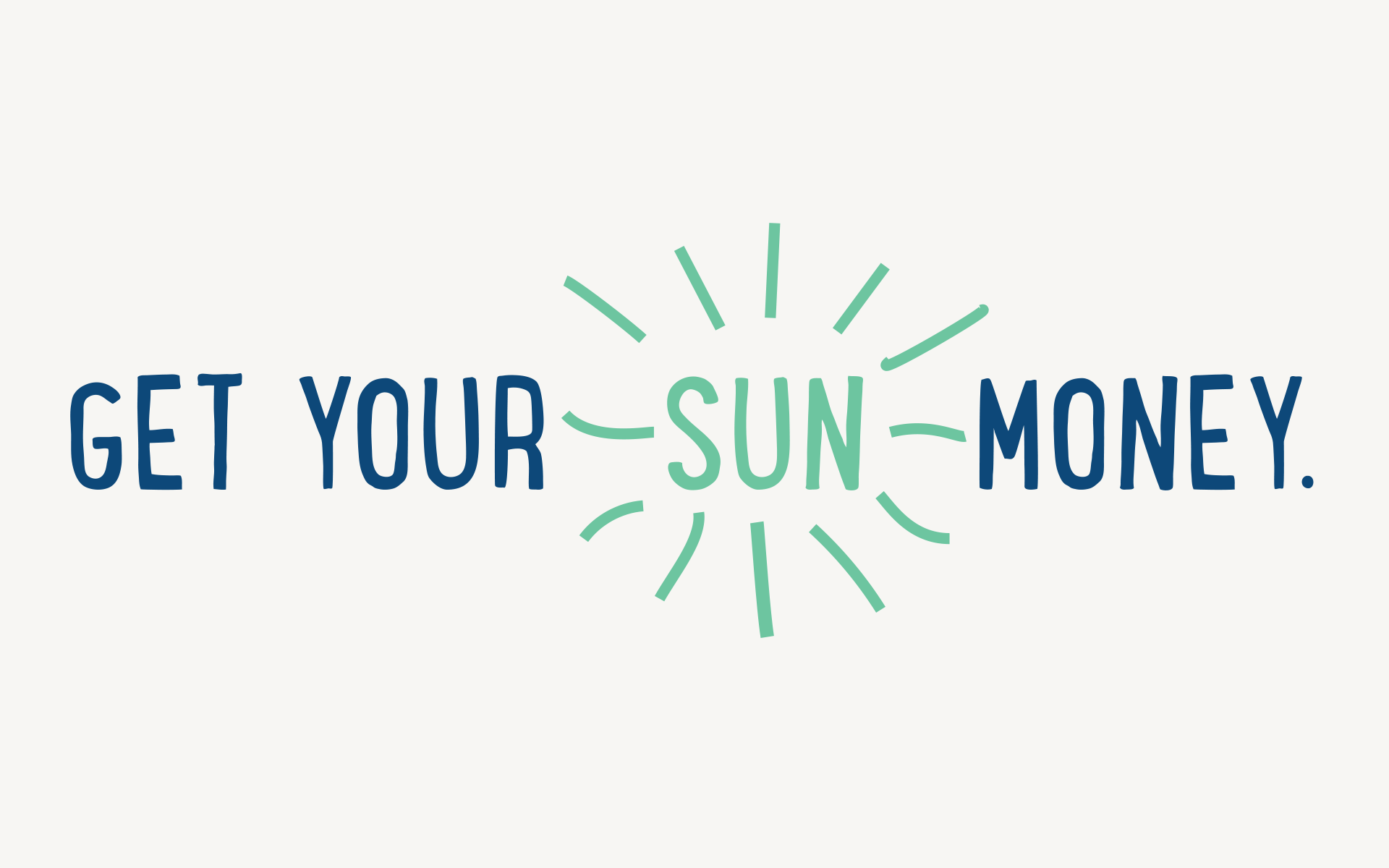 Get your sun money