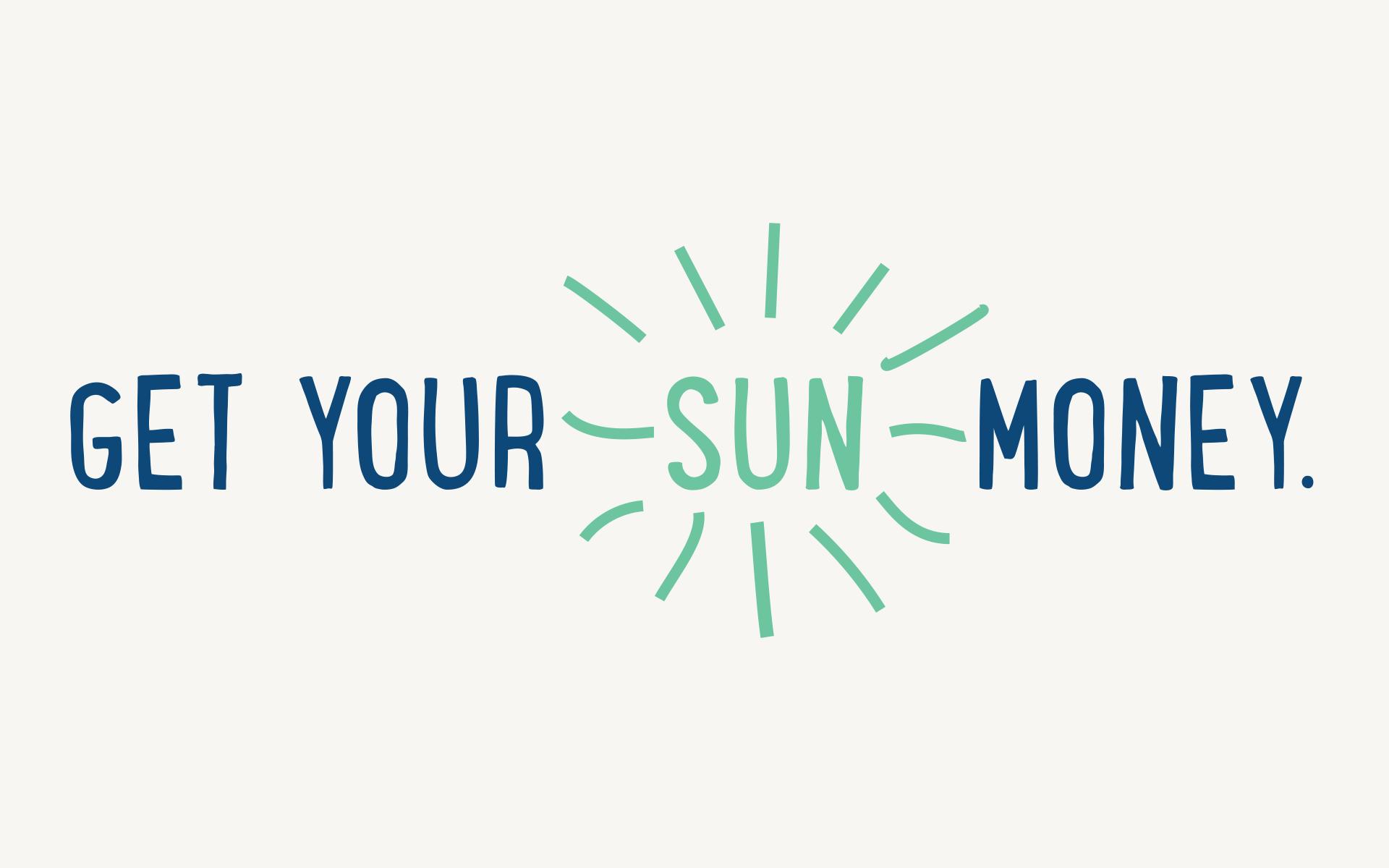 Get your sun money