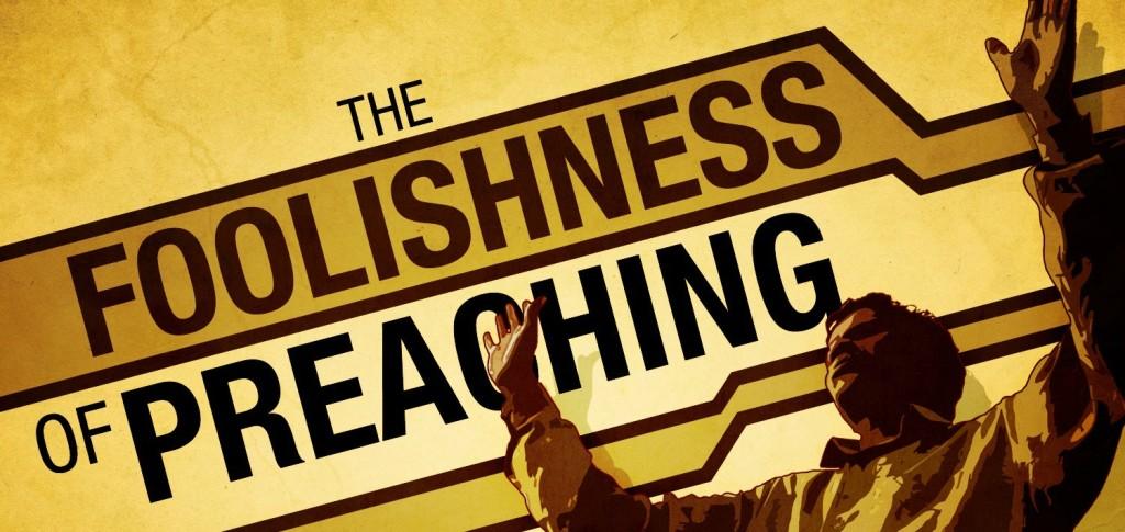 foolishness-of-preaching-1024x485.jpg