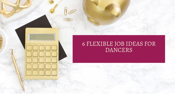 Six Flexible Employment ideas for dancers.png