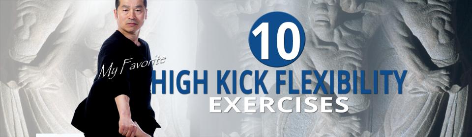 My Favorite 10 High Kick Flexibility Exercises