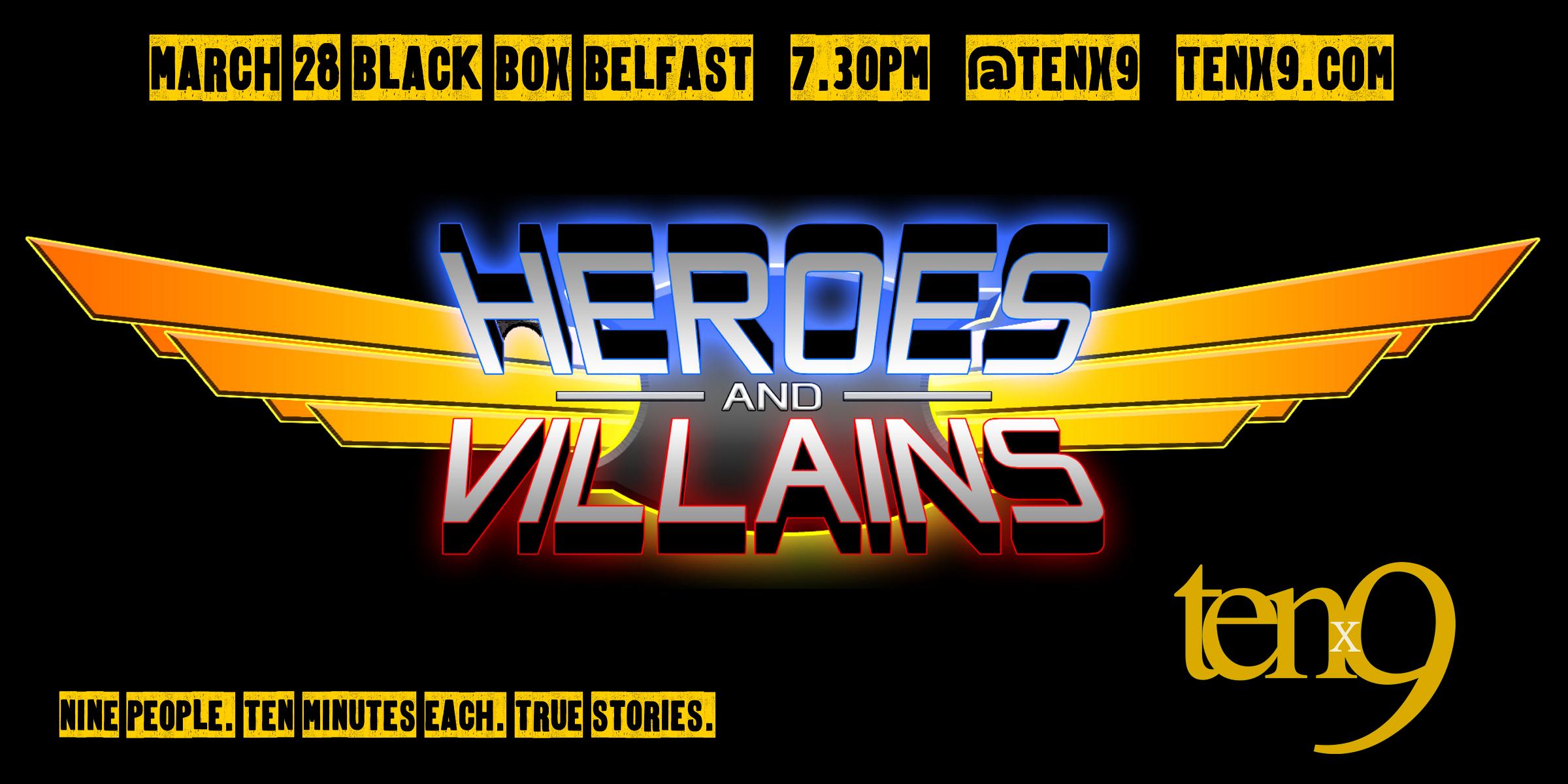 Tenx9 March 2018 Heroes and Villians.jpg