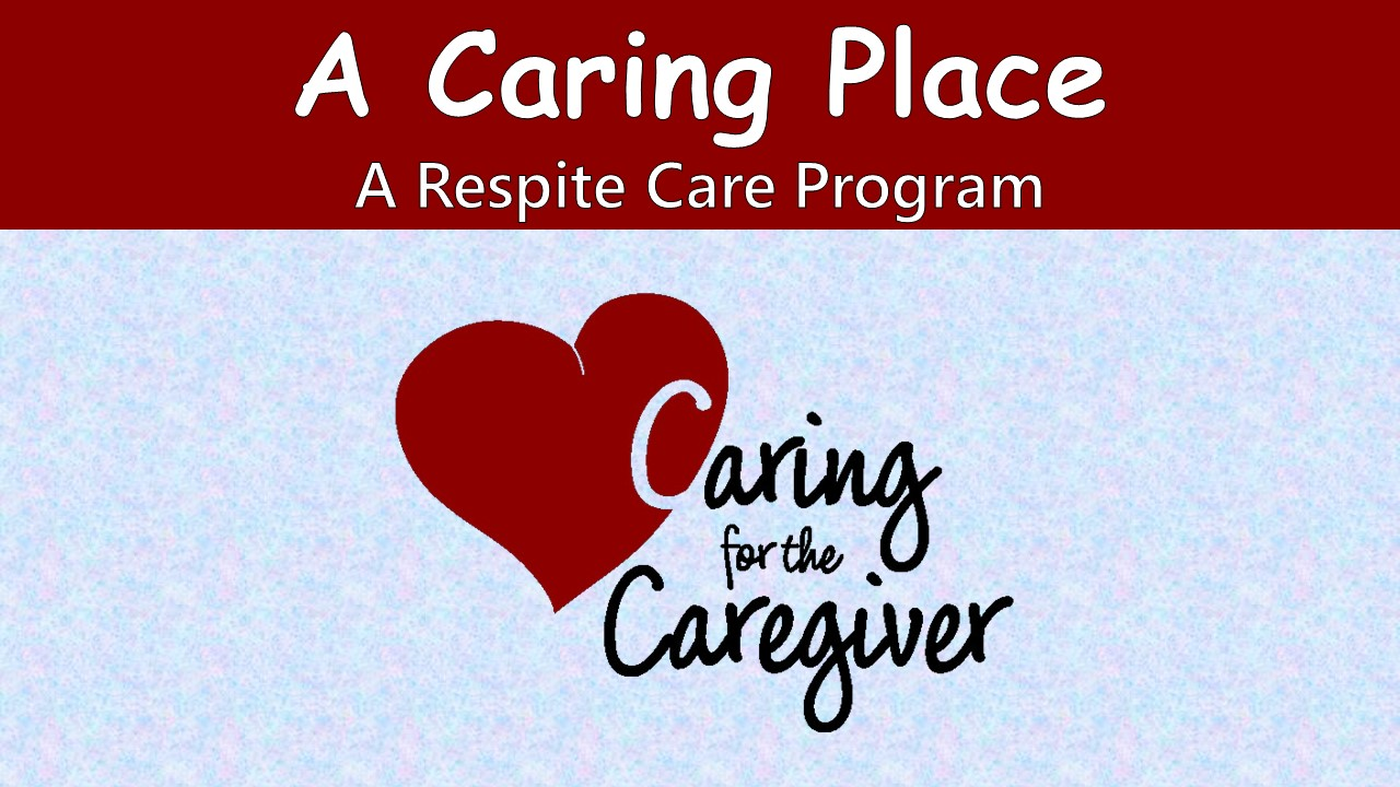A Caring Place –    Marge Hart & Barb Walker