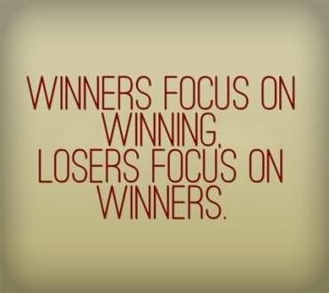 winners-focus-on-winning-losers-focus-on-winners-winner-quote.jpg