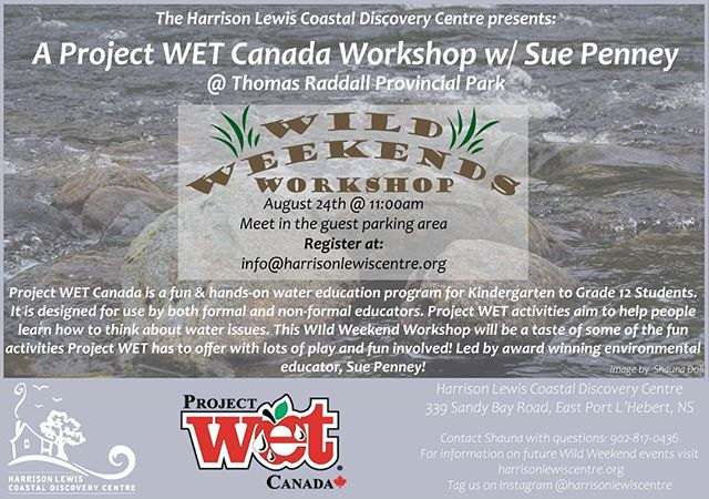 Join us this Saturday for our 💧Project Wet Canada💧Wild Weekend Workshop with Sue Penny! This will be an exciting workshop for school-aged children and will look at water and water issues through interactive learning! The workshop will be meeting at the guest parking lot in thomas H. Raddall Provincial Park at 11am! Register at info@harrisonlewiscentre.org . . . . . @whitepointbeachresort @regionofqueens @keji_the_turtle @thequarterdeckns @huntspointmarket @tourismchester  @halifaxnoise  #wildweekendworkshop #harrisonlewiscentre #kidsinnature #sustainable #coastallandscapes #environmental #experientiallearning #projectwetcanada