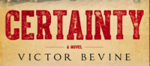 Certainty A Novel By Victor Bevine