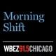 The Morning Shift WBEZ91.5Chicago.jpg