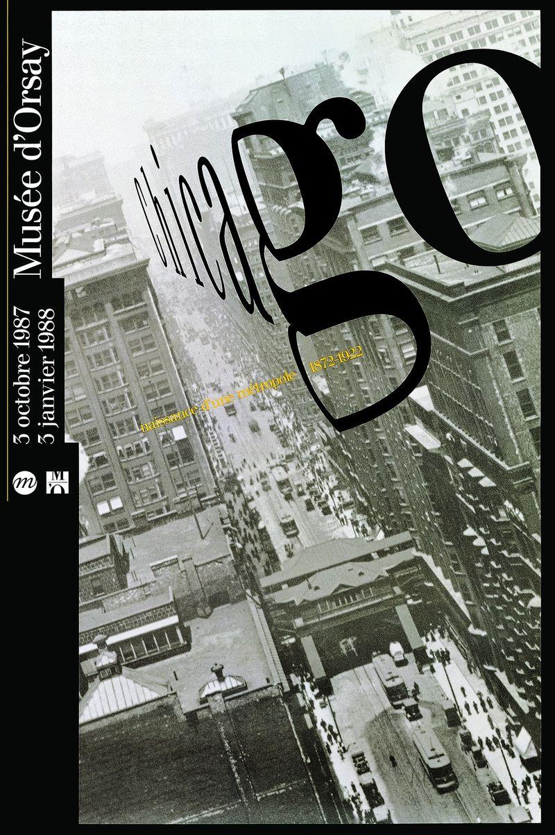 Philippe Apeloig.     Chicago, naissance d'une métropole, 1877-1922 Affiche, 100 x 150 cm 1987