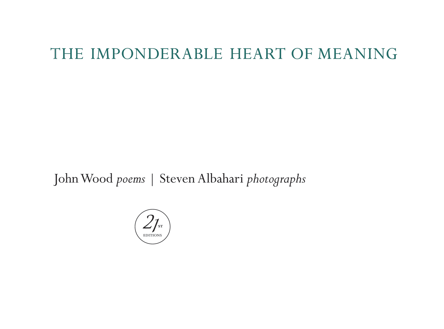 John Wood, The Imponderable Heart of Meaning