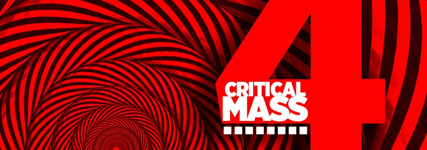 Critical MASS  February 26 -?
