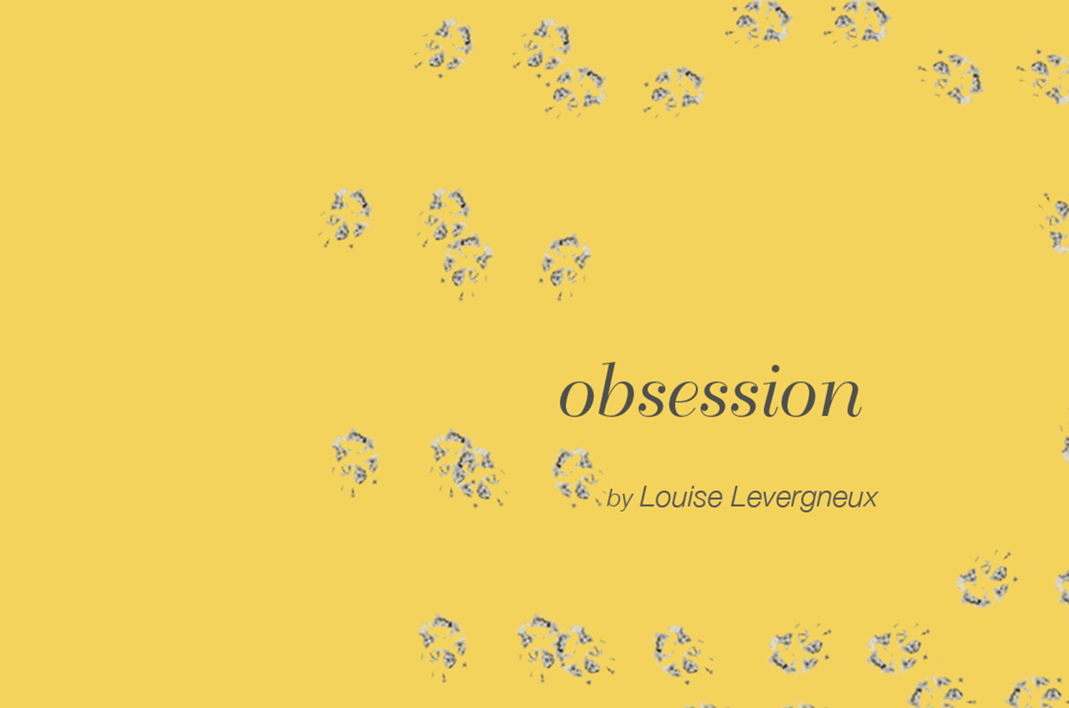 © 2012 Louise Levergneux, obsession