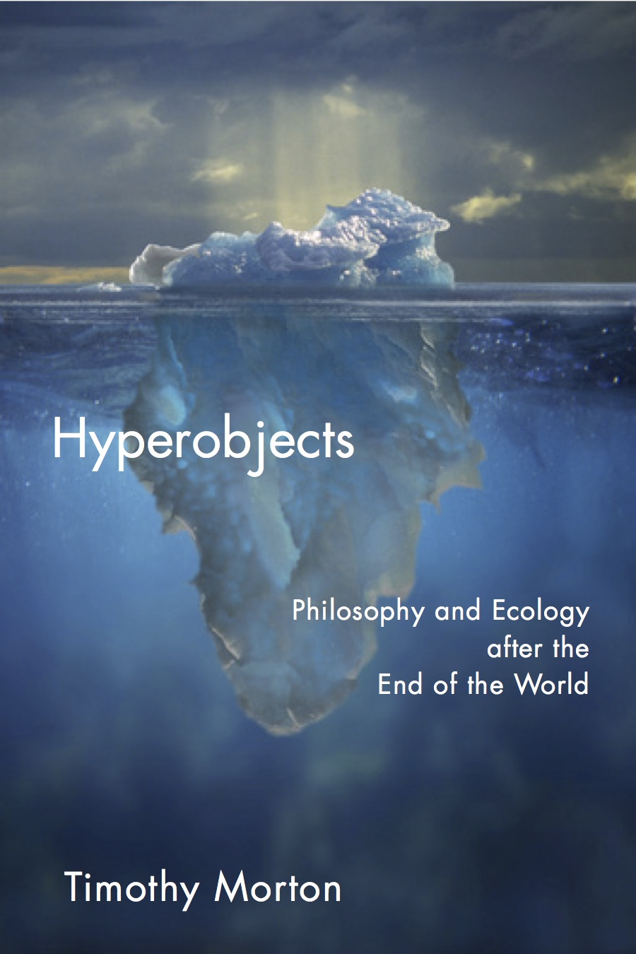 """HYPEROBJECTS    by  TIMOTHY MORTON    Global warming is the most dramatic example of what English philosopher and professor   Timothy Morton  calls """"Hyperobjects"""" --entities that are so massive on the scale of space and time that they transcend humanity's ability to fully understand them. In his book, Morton explains what hyperobjects are and their impact on how we think,coexist, and experience politics, ethics, and art."""