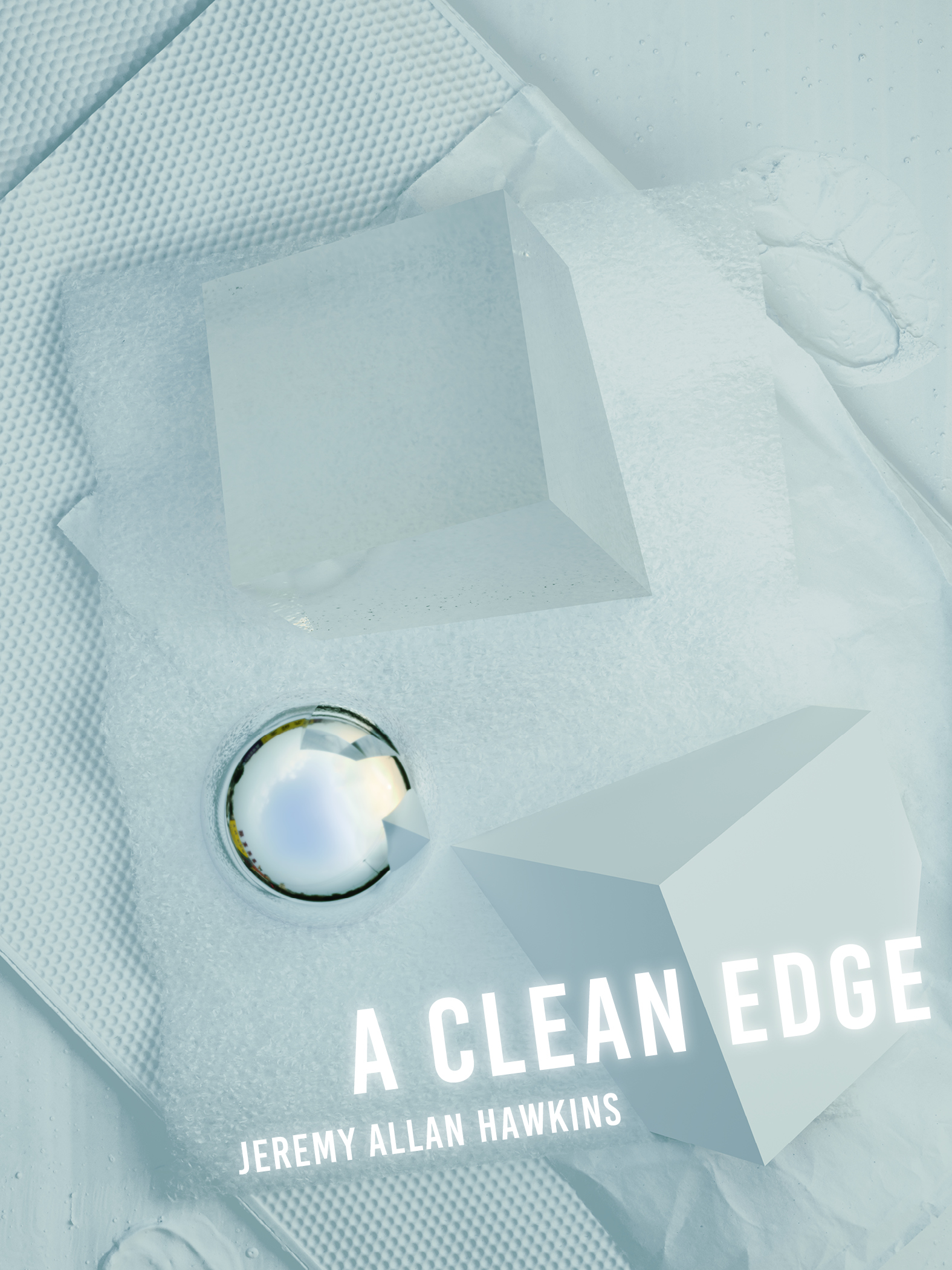 Cover layout + interior design for Jeremy Allan Hawkin's  A Clean Edge , winner of the 2016 BOAAT Chapbook Prize, selected by Richard Siken ( BOAAT Press , 2017).