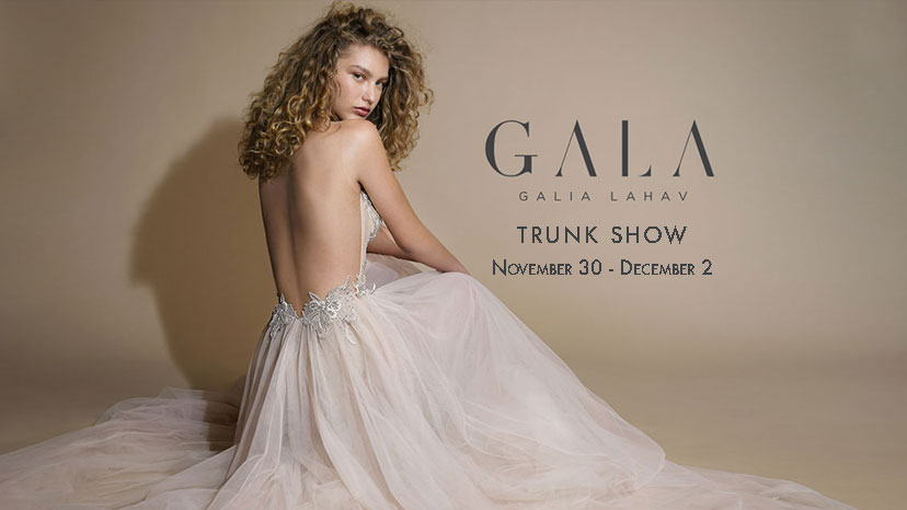 """Coming up this weekend, November 30th - December 2nd, we are excited to host the """"Best of GALA"""" by Galia Lahav Trunk Show. Along with the newest collection, GALA VI, we will also be getting in some of the most popular from previous seasons as well. GALA by Galia Lahav is a collection that brings her famous signature bridal gowns within reach of every bride! Gown prices start at $4,700"""