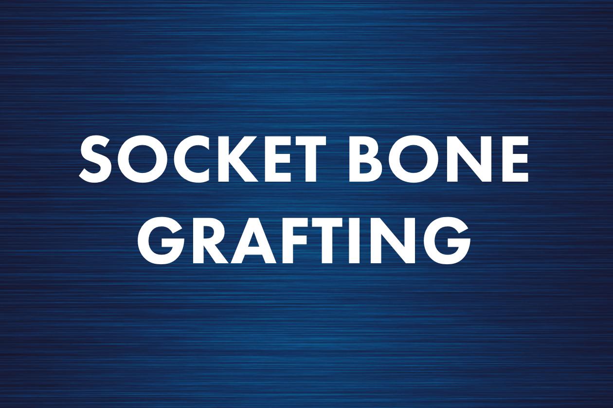 Socket Bone Grafting