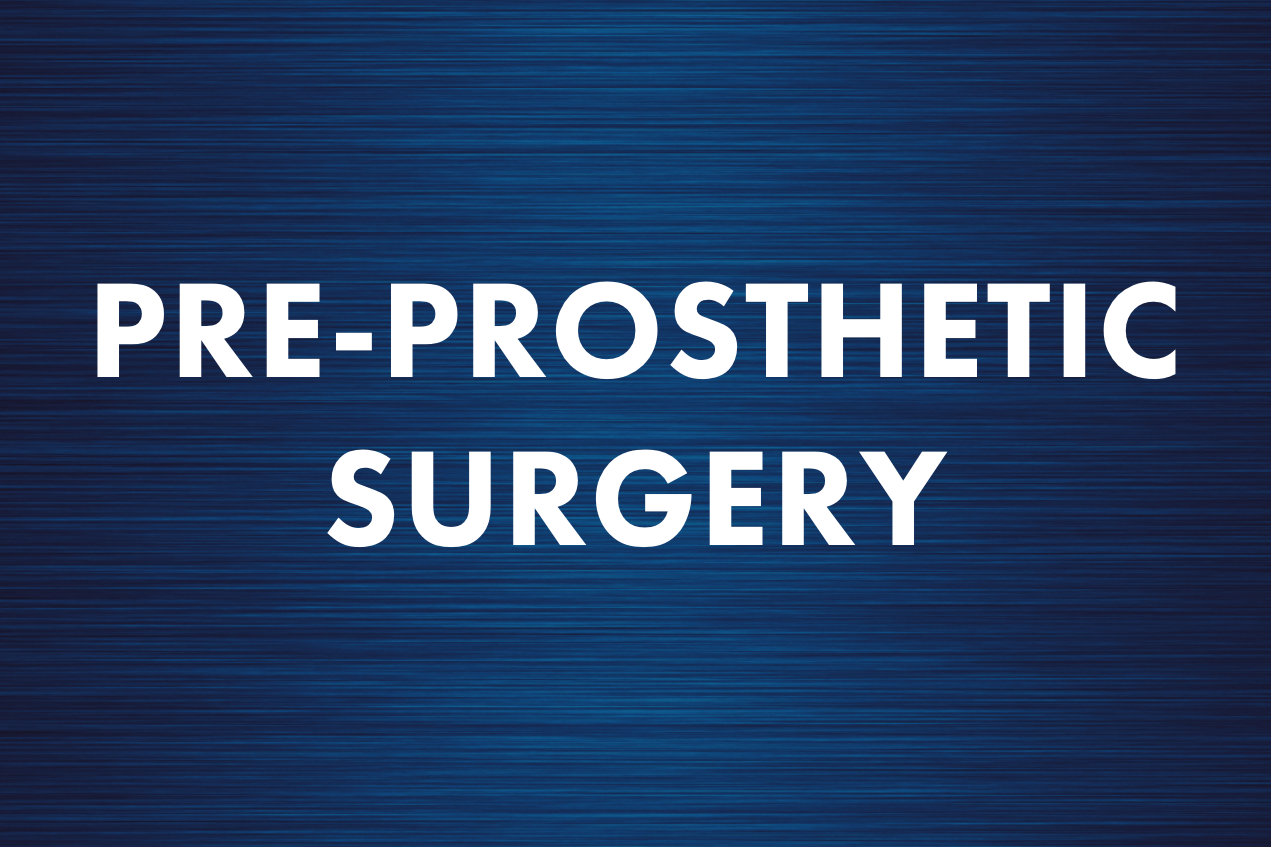 Pre-Prosthetic Surgery