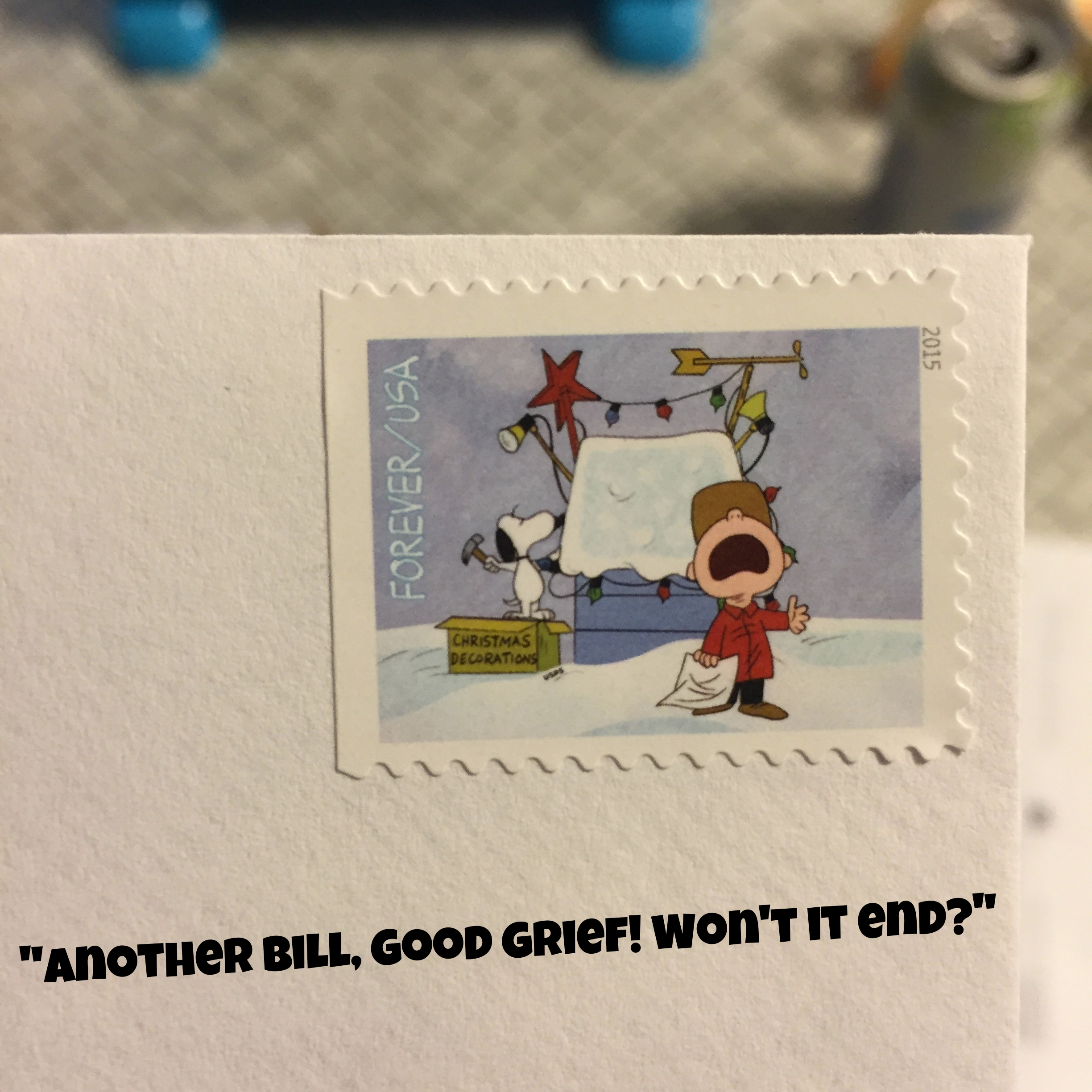 I wish I could put this stamp on every January bill. Don't they know we just had Christmas?!?