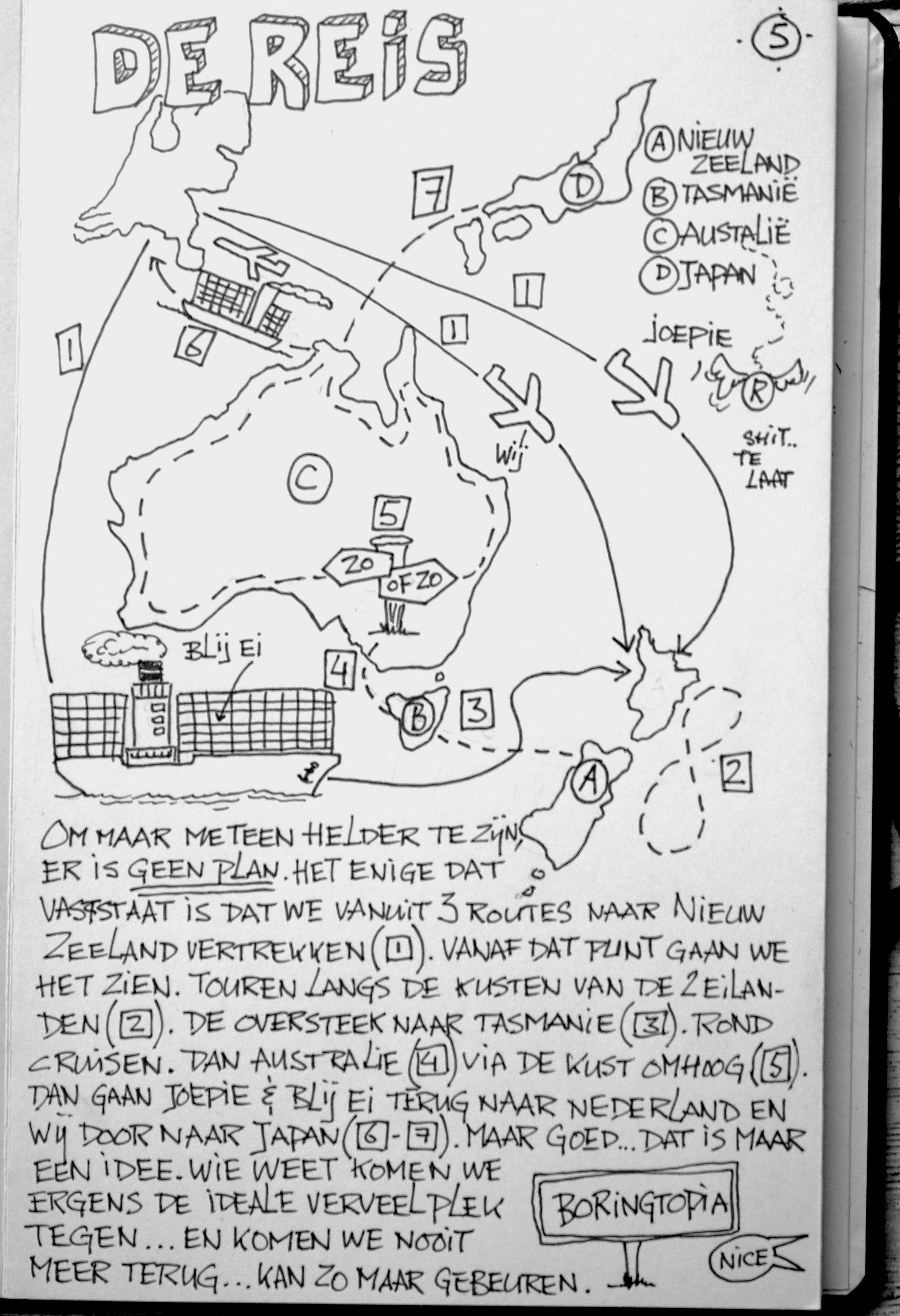 EPISODE 5: De reis op hoofdlijnen. 1 ding is zeker, er is geen plan. We gaan het zien.