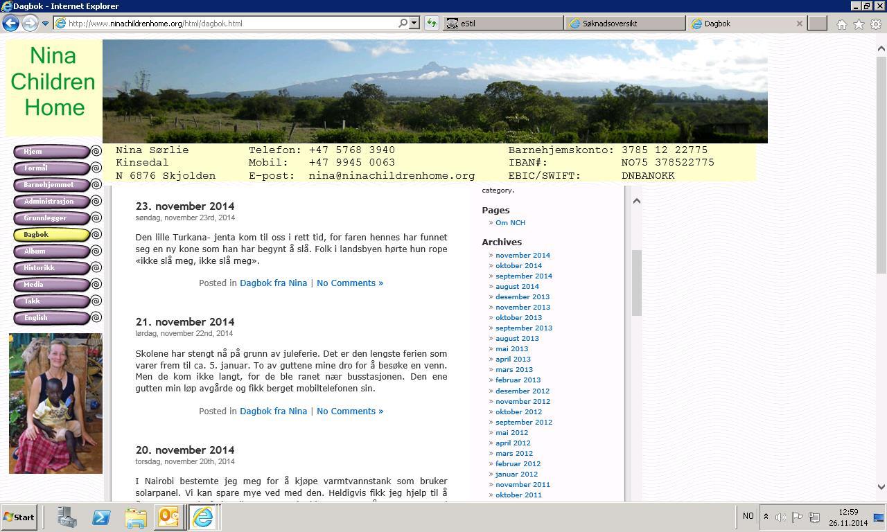 På sida kan du m.a. lesa frå dagboka til barneheimen, der Nina oppdaterer jamnleg:  http://www.ninachildrenhome.org/html/dagbok.html