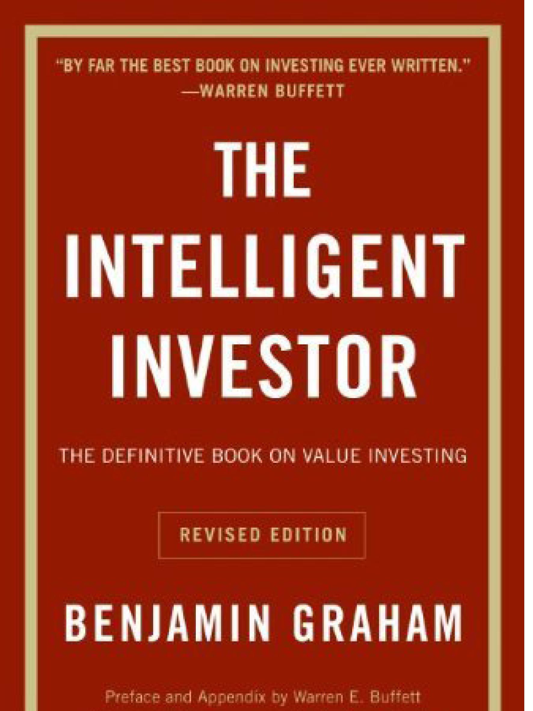 The Intelligent Investor.     Benjamin Graham    2003 (Revised Edition)
