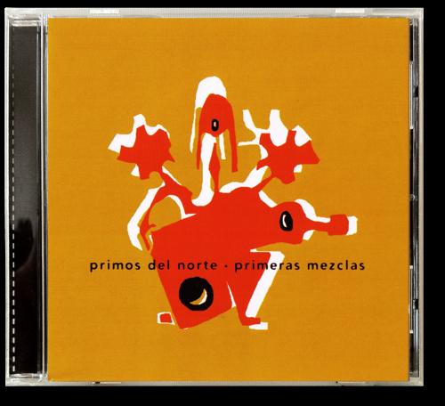 Primeras Mezclas   primos del norte - 2003  www.primosdelnorte.com