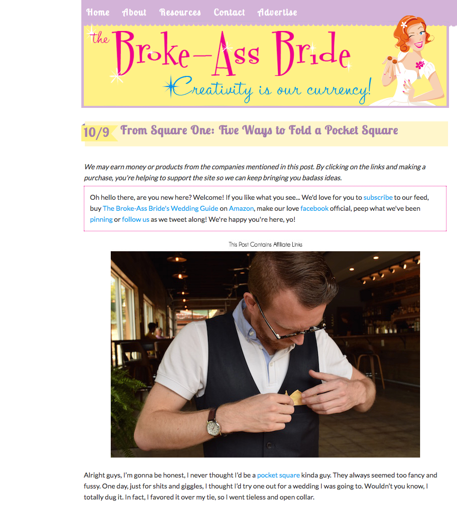 This was a fun project because I got to model and sample products from dessy.com! This was the first sponsored post I ever did and I had a lot of fun with it.  Full story:https://www.thebrokeassbride.com/from-square-one-five-ways-to-fold-a-pocket-square/