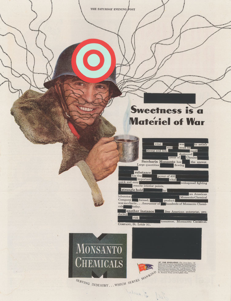 "Sweetness Is A Materiel Of War , collage, ink, 1943 Monsanto magazine advertisement, 13.5"" x 10.5"", 2013"