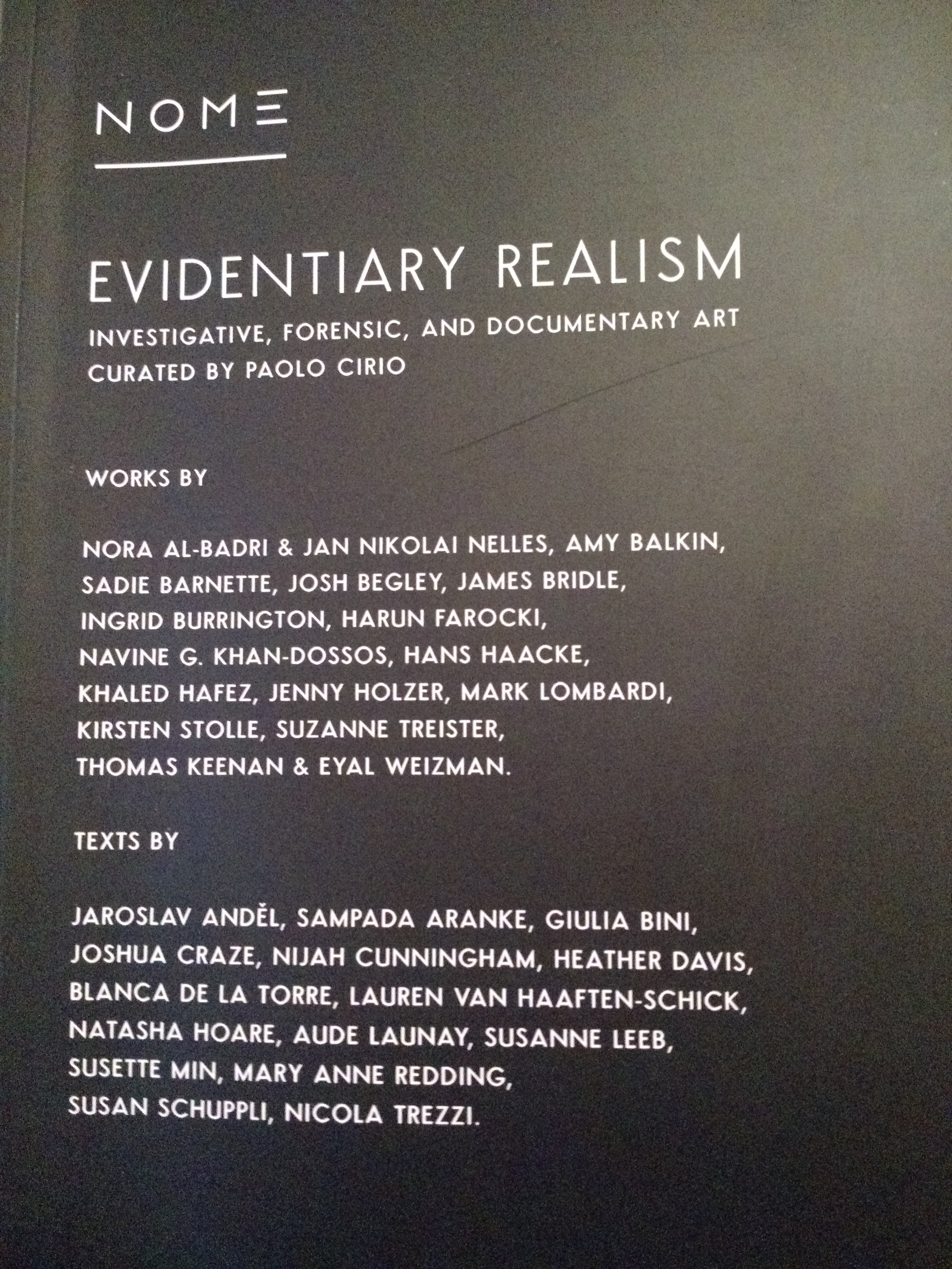 Evidentiary Realism Collective Show   catalog, NOME Gallery, Berlin. Curated by Paolo Cirio. Catalog  essay  by Mary Anne Redding. December 2 - February 17, 2018.