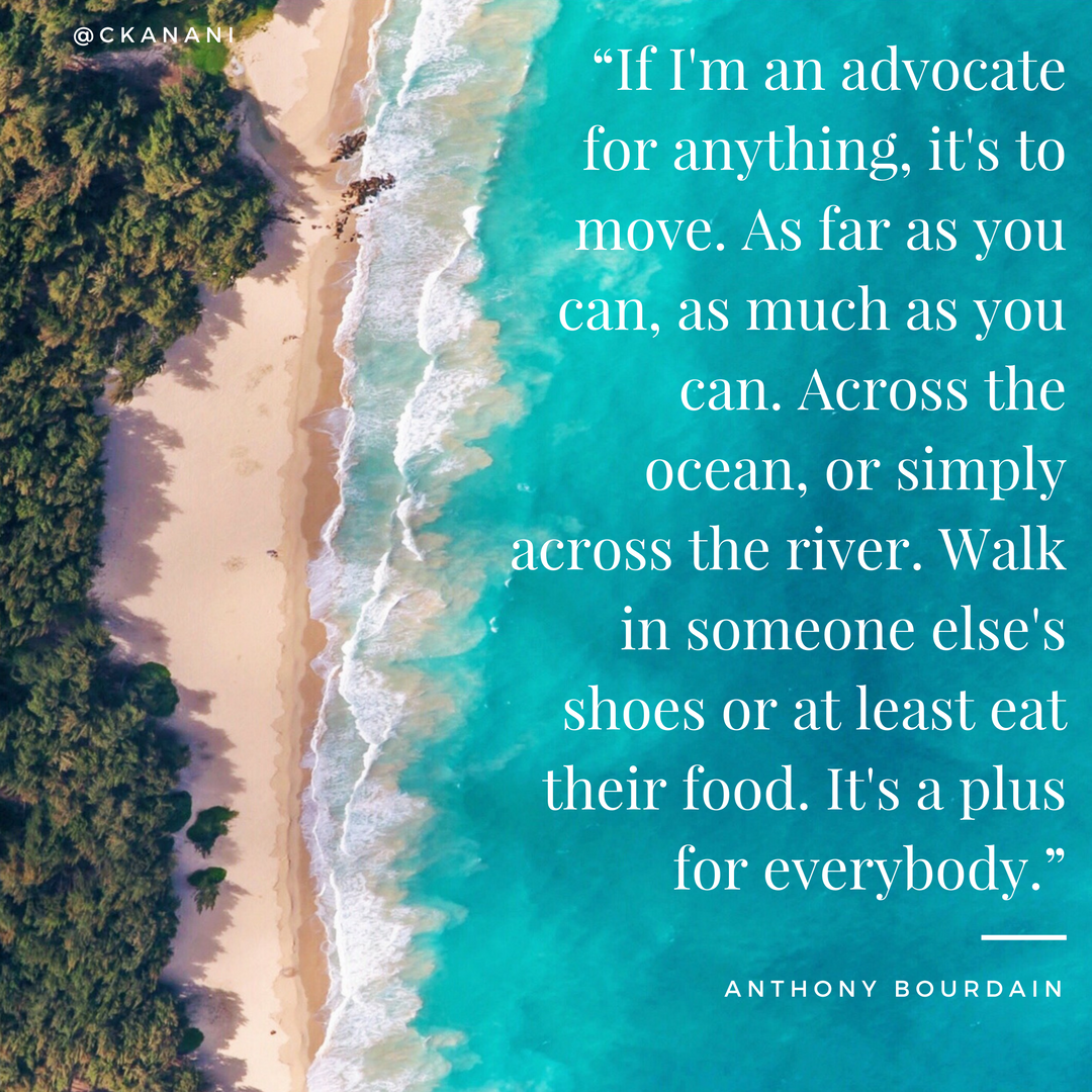 """If I'm an advocate for anything, it's to move..."" #travelquote 