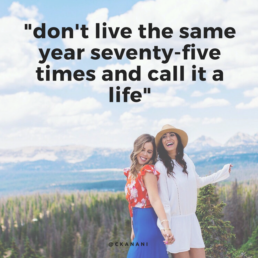 """Don't live the same year 75 times & call it a life"" #travelquote 