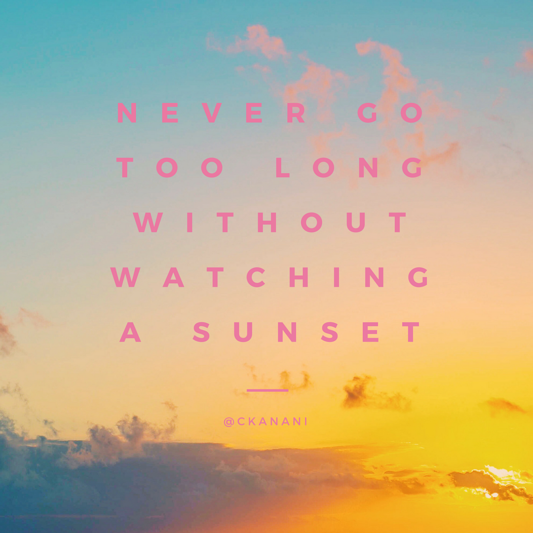 Never go too long without watching a sunset #travelquote | ckanani.com