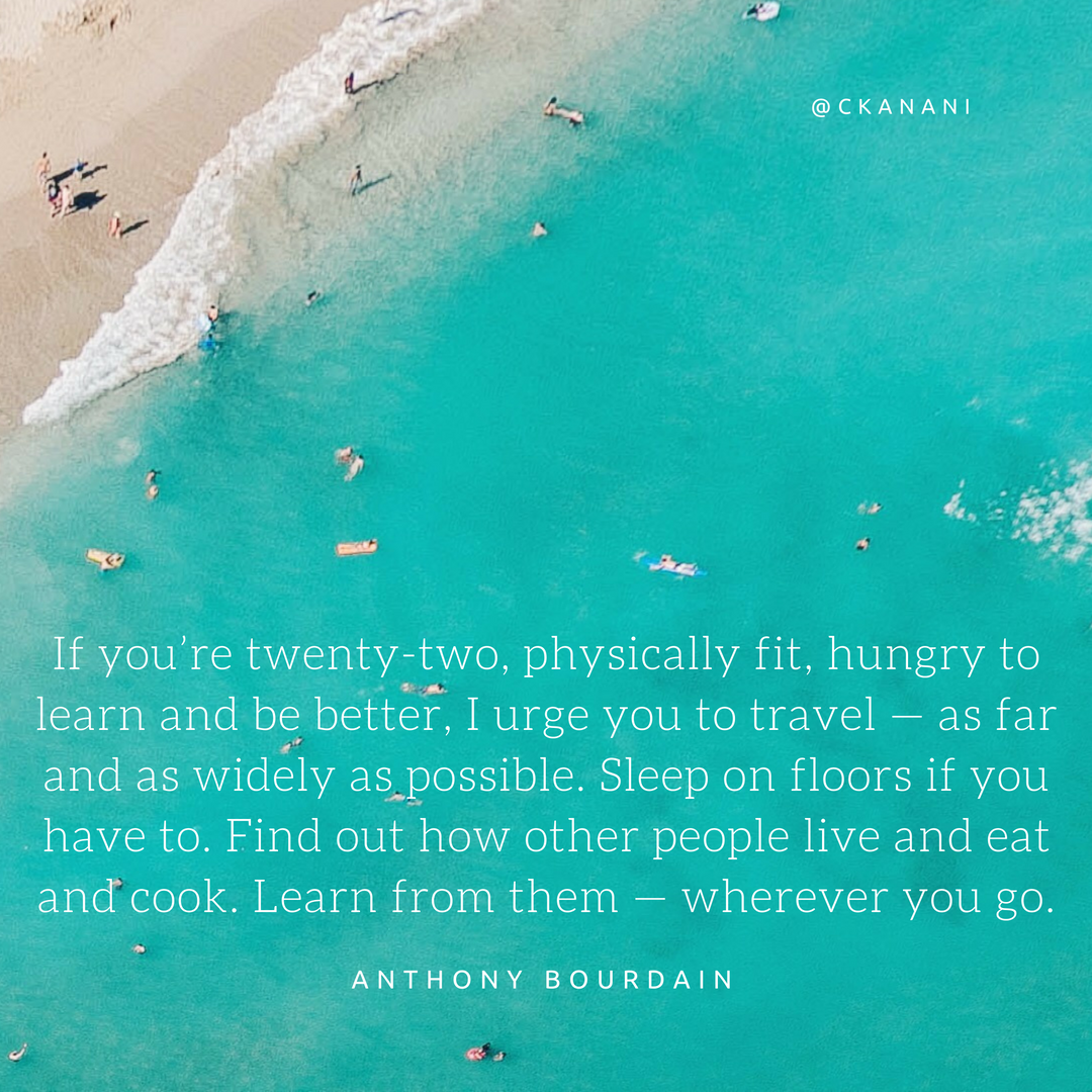 """If you're twenty-two, physically fit, hungry to learn and be better, I urge you to travel..."" #travelquote 