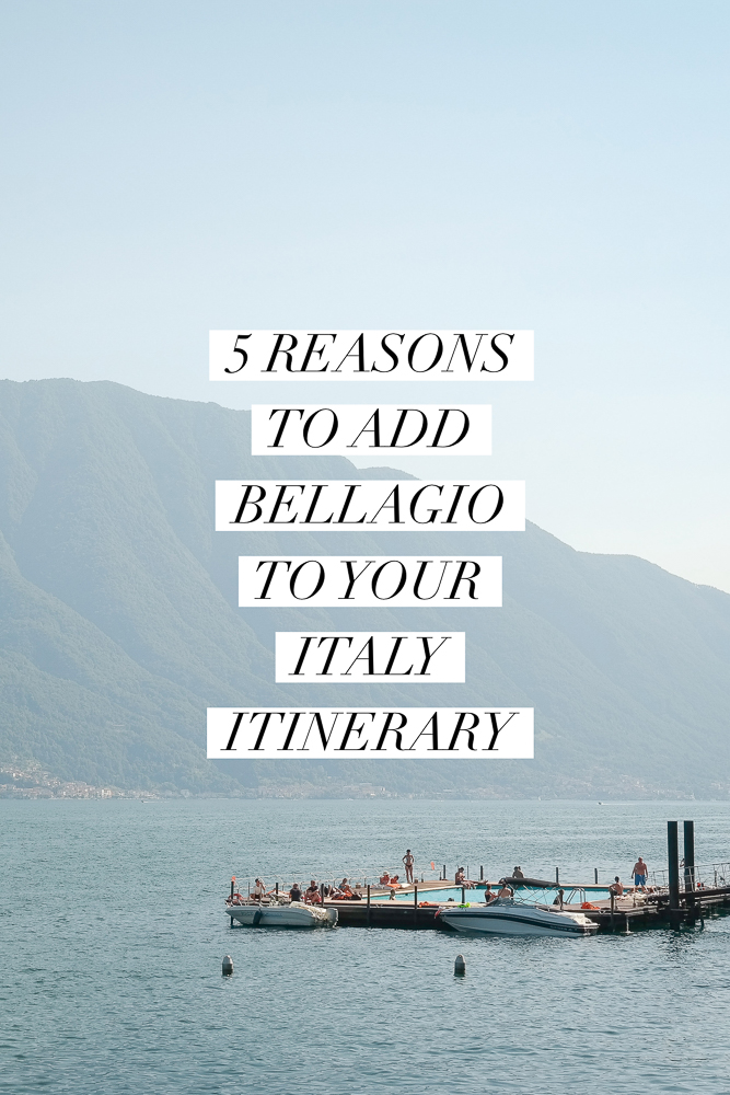 5 reasons you need to add Bellagio on Lake Como to your Italy trip