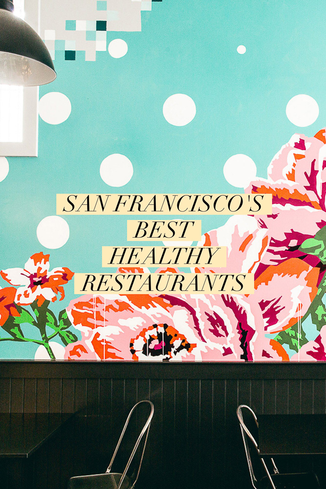 Heading to the bay area and looking for something healthy? Here are the best restaurants in San Francisco