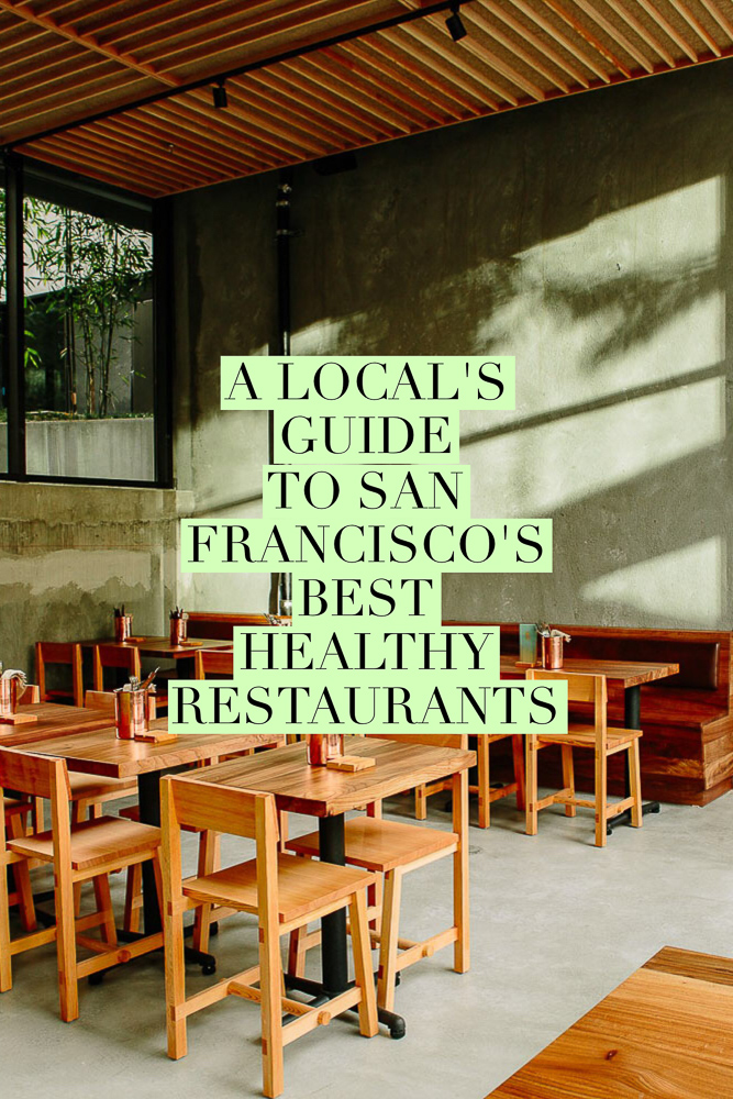A local's guide to San Francisco's best healthy restaurants