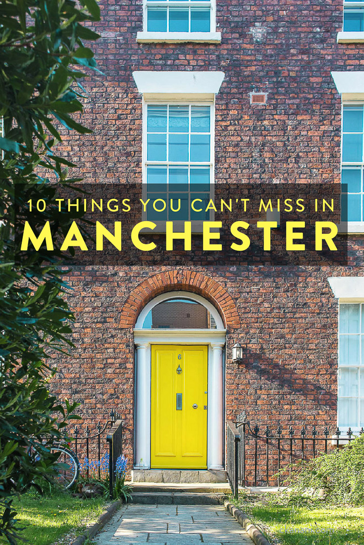 10 things you cannot miss while visiting Manchester, England!