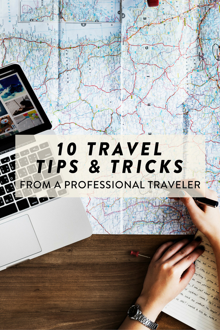 10 travel tips, tricks, and hacks from a professional traveler that you need to know!