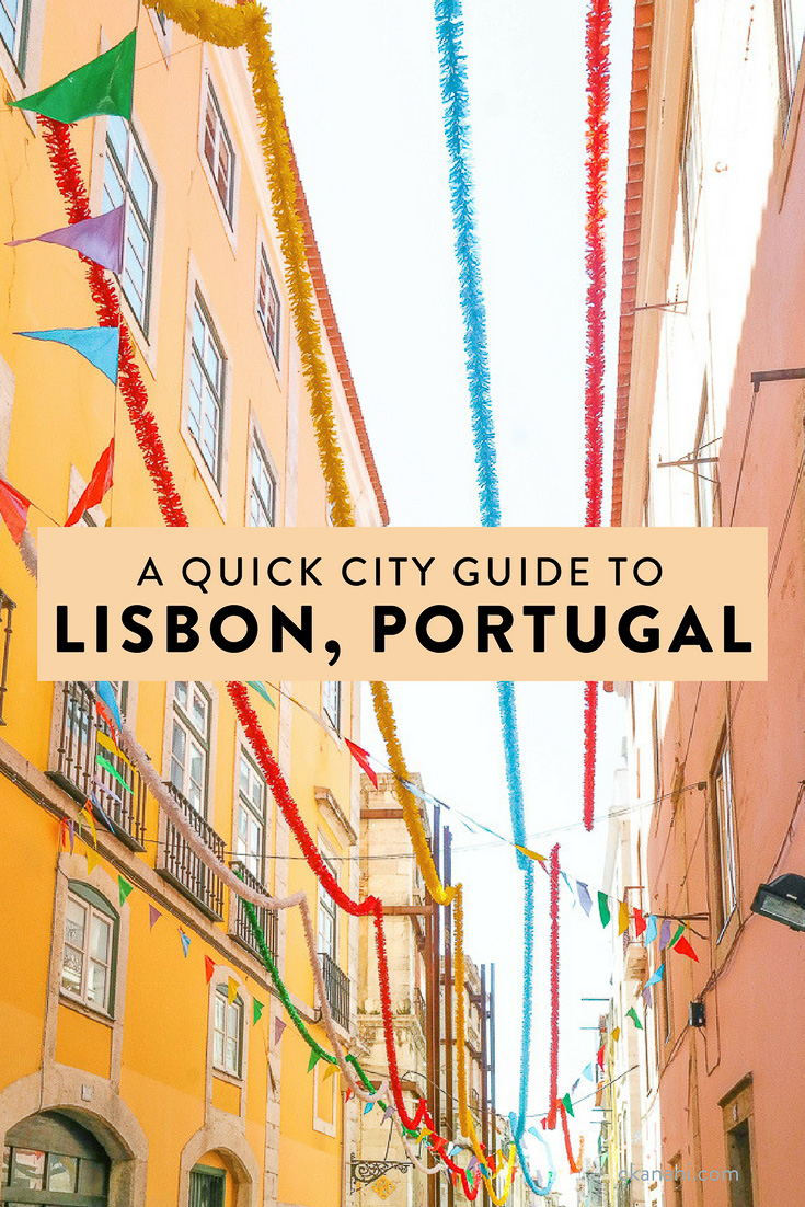 A quick guide to Lisbon, Portugal. Where to stay, what to eat, and what to see!