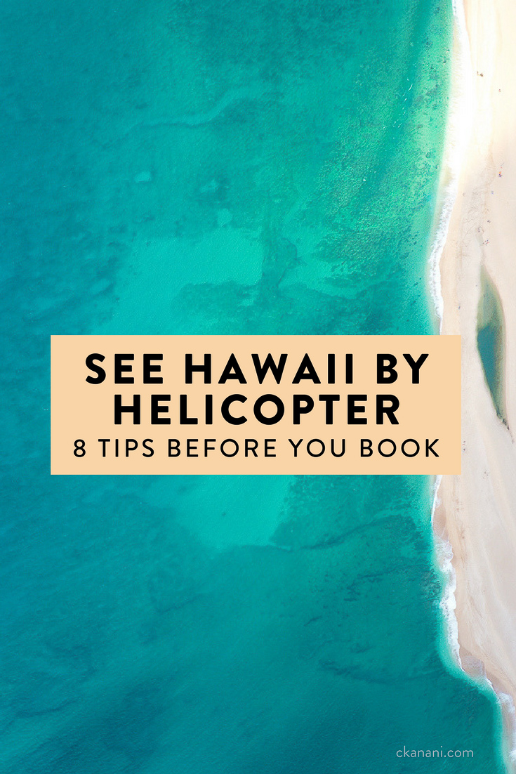 Heading to Hawaii and planning on doing a helicopter tour? Here are 8 tips you need to read first!