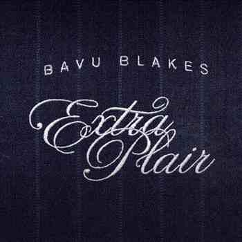 Bavu Blakes Extra Plair / PiKaHsSo's Discography