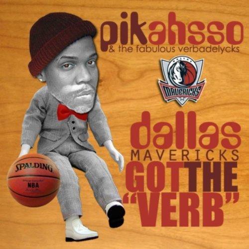PiKaHsSo Dallas Mavericks Got The Verb / PiKaHsSo's Discography